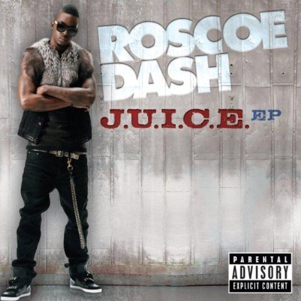 roscoe dash Juice HHNM