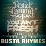 Bishop Lamont – 'You Ain't Fresh (Remix)' (Feat. Busta Rhymes)
