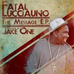 Fatal Lucciauno & Jake One – 'The Message' (Free EP)
