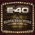 E-40 – <i>Block Brochure: Welcome To The Soil Vol.1, 2 & 3</i> (Album Covers & Track Lists)