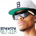 Bow Wow – 'Better' (Feat. T-Pain)