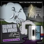 Slim Thug – 'Blow In Da Wind' (Feat. Blaze Burna & LE$)