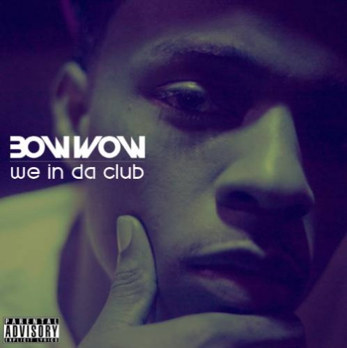 bow wow we in da club 498x500
