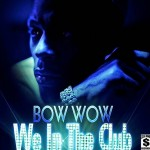 bow wow we in the club1 150x150
