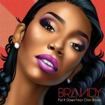 Brandy – 'Put It Down' (Feat. Chris Brown)