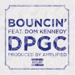 DPGC – 'Bouncin' (Feat. Dom Kennedy)