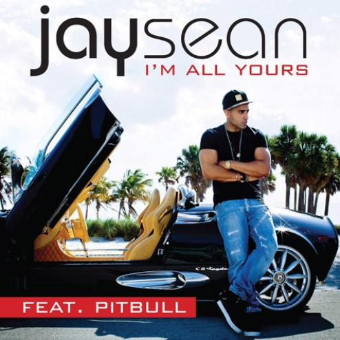 Jay Sean        I   m All Yours     Feat  Pitbull Jay Sean Im All Yours