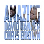David Banner – 'Amazing' (Feat. Chris Brown)