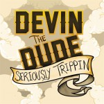 devin the dude seriously trippin 150x150