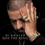 DJ Khaled – <i>Kiss The Ring</i> (Album Cover & Track List)