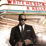R. Kelly – <i>Write Me Back</i> (Album Cover & Track List)