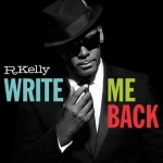 R. Kelly – <i>Write Me Back</i> (Album Preview / Snippets)