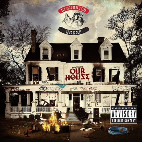 > Slaughterhouse � welcome to : OUR HOUSE (Album Cover & Track List) Update - Photo posted in The Hip-Hop Spot | Sign in and leave a comment below!