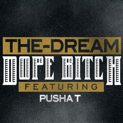 the dream dope bitch pusha t 500x500