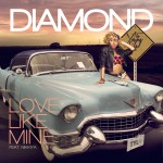 Diamond – 'Love Like Mine' (Feat. Nikkiya)