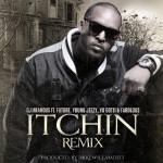DJ Infamous – 'Itchin (Remix)' (Feat. Future, Young Jeezy, Yo Gotti & Fabolous)