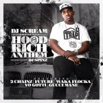 DJ Scream – 'Hood Rich Anthem' (Feat. 2 Chainz, Future, Waka Flocka Flame, Yo Gotti & Gucci Mane)