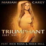 Mariah Carey – 'Triumphant (Get 'Em)' (Feat. Rick Ross & Meek Mill) (Single Cover)