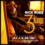Rick Ross – '3 Kings' (Feat. Jay-Z & Dr. Dre)