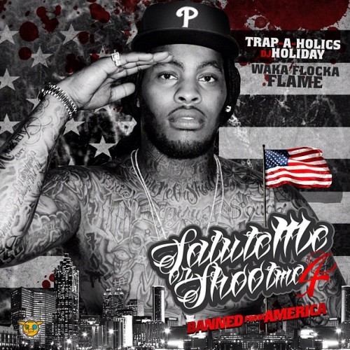 waka flocka salute me or shoot me 4 500x500