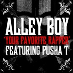 Alley Boy – 'Your Favorite Rapper' (Feat. Pusha T)