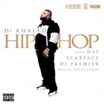 DJ Khaled – 'Hip Hop' (Feat. Nas, Scarface & DJ Premier)