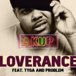 Loverance – 'Akup' (Feat. Tyga & Problem)