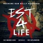 Machine Gun Kelly – 'EST 4 Life' (Mixtape Artwork)