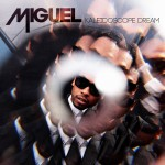 Miguel – <i>Kaleidoscope Dream</i> (Album Stream)