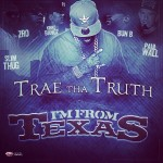 Trae Tha Truth – 'B**ch, I'm From Texas' (Feat. Z-Ro, Kirko Bangz, Bun B, Slim Thug & Paul Wall)