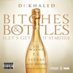 DJ Khaled – 'B*****s & Bottles (Remix)' (Feat. Ace Hood, Lil Wayne, T.I. & Future)