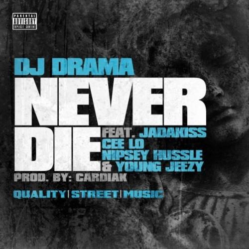 dj drama never die 500x500