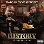 E-40 & Too $hort – <i>History: Mob Music + Function Music</i> (Album Covers & Track Lists)