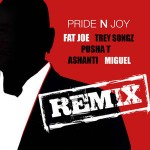 Fat Joe – 'Pride & Joy (Remix)' (Feat. Trey Songz, Pusha T, Ashanti & Miguel)