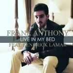 Frank Anthony – 'Live In My Bed' (Feat. Kendrick Lamar)