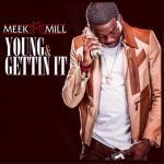 Meek Mill – 'Young & Gettin' It' (Feat. Kirko Bangz)