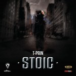 T-Pain – 'Stoic' (Mixtape Cover)