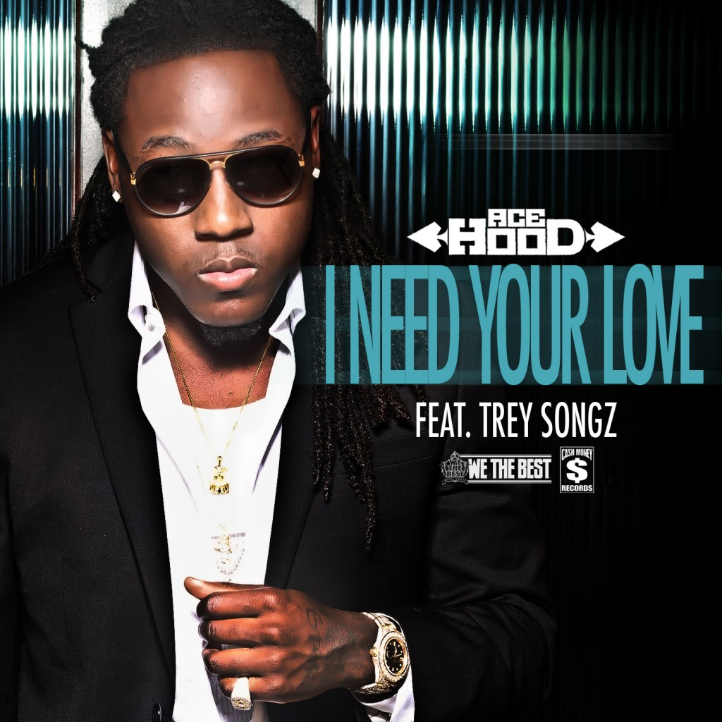 ace hood � i need your love feat trey songz hiphop