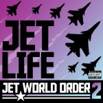 Jet Life – <i>Jet World Order 2</i> (Album Cover & Track List)