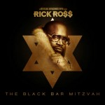 Mixtape: Rick Ross – 'The Black Bar Mitzvah'