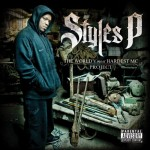 Styles P – <i>The World's Most Hardest MC Project</i> (Album Cover & Track List)