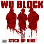 Wu-Block – 'Stick Up Kids'
