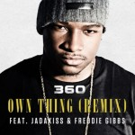 360 – 'Own Thing (Remix)' (Feat. Jadakiss & Freddie Gibbs)