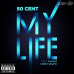 50 Cent – 'My Life' (Feat. Eminem & Adam Levine) (Single Artwork)