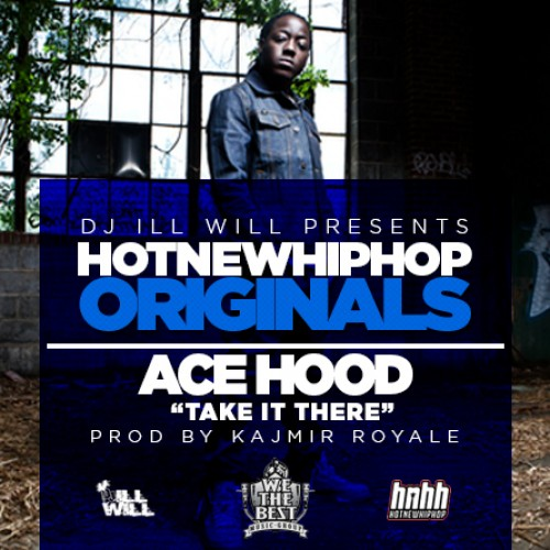 ace hood take it there