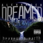 Introducing.. Alexander Dreamer – 'Heaven On Earth' (Video)