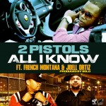 2 Pistols – 'All I Know' (Feat. French Montana & Joell Ortiz)