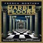 French Montana – 'Marble Floors' (Feat. Rick Ross, Lil Wayne & 2 Chainz) (Single Artwork)