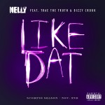 Nelly – 'Like Dat' (Feat. Trae Tha Truth & Bizzy Crook)