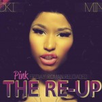 Nicki Minaj – <i>Pink Friday: Roman Reloaded The Re-Up</i> (Album Stream & Booklet)